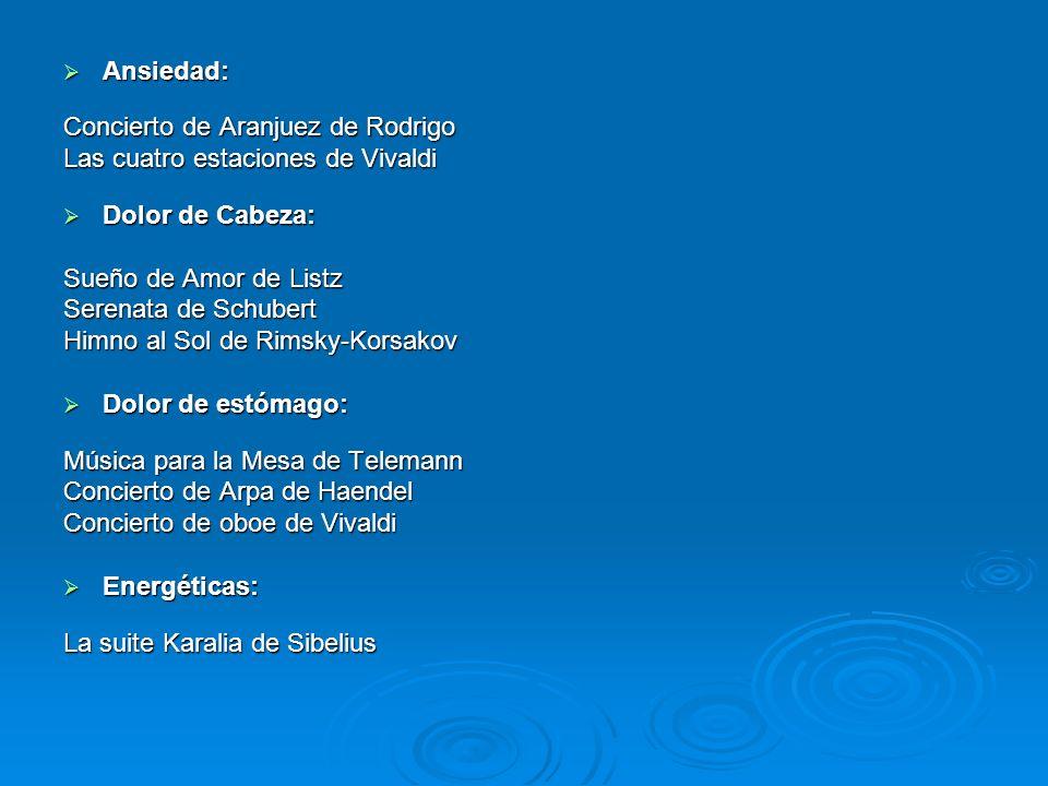 Ansiedad: Ansiedad: Concierto de Aranjuez de Rodrigo Las cuatro estaciones de Vivaldi Dolor de Cabeza: Dolor de Cabeza: Sueño de Amor de Listz Serenat