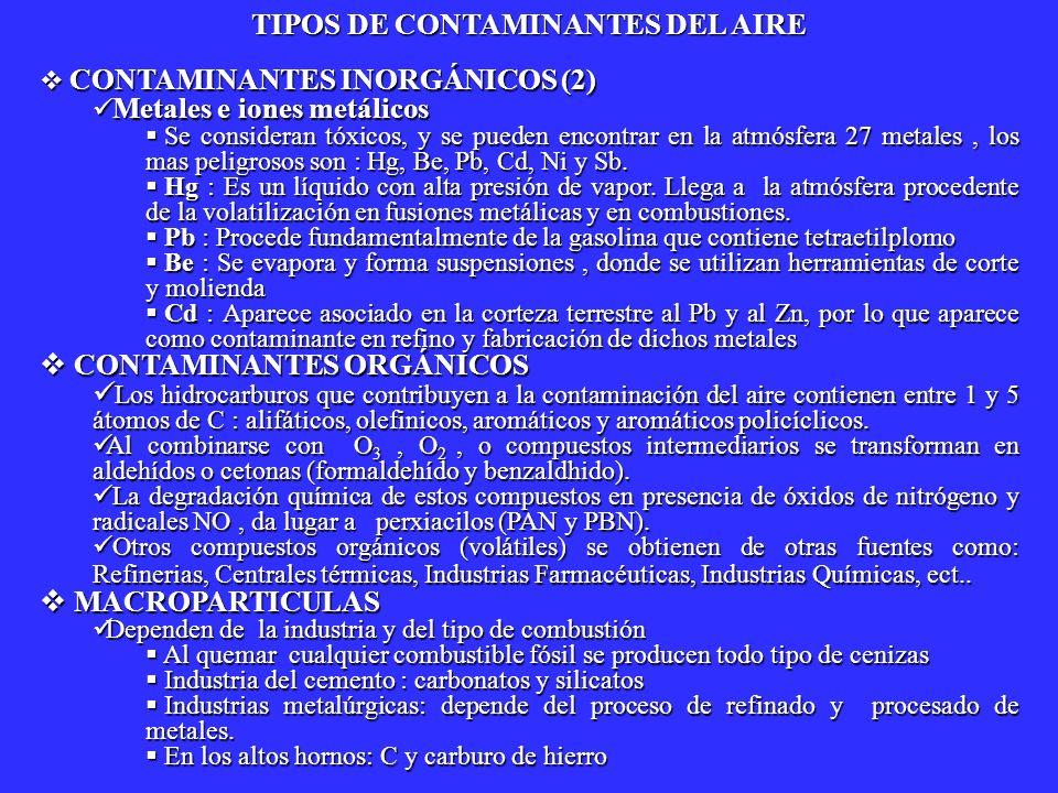 CONTAMINANTES INORGÁNICOS (2) CONTAMINANTES INORGÁNICOS (2) Metales e iones metálicos Metales e iones metálicos Se consideran tóxicos, y se pueden enc