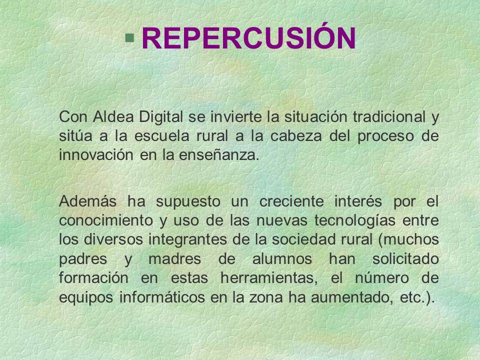 §REPERCUSIÓN Con Aldea Digital se invierte la situación tradicional y sitúa a la escuela rural a la cabeza del proceso de innovación en la enseñanza.
