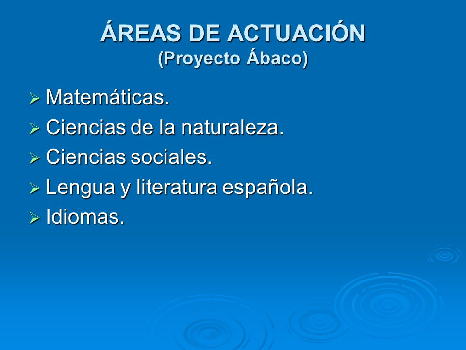 ÁREAS DE ACTUACIÓN (Proyecto Ábaco) Matemáticas. Matemáticas. Ciencias de la naturaleza. Ciencias de la naturaleza. Ciencias sociales. Ciencias social