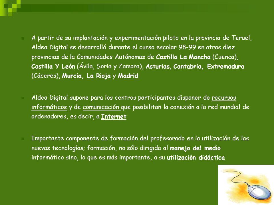 A partir de su implantación y experimentación piloto en la provincia de Teruel, Aldea Digital se desarrolló durante el curso escolar 98-99 en otras di
