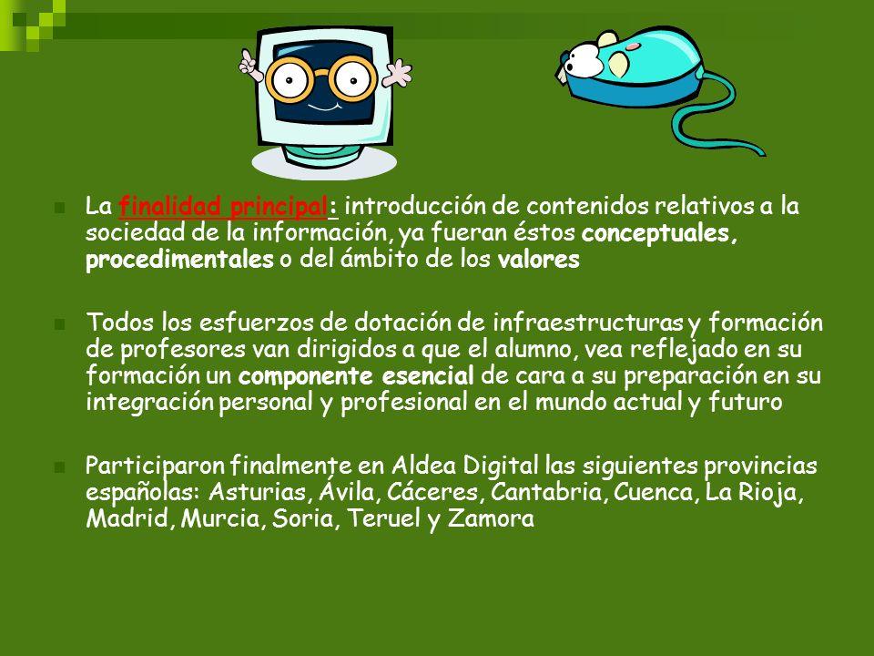 La finalidad principal: introducción de contenidos relativos a la sociedad de la información, ya fueran éstos conceptuales, procedimentales o del ámbi