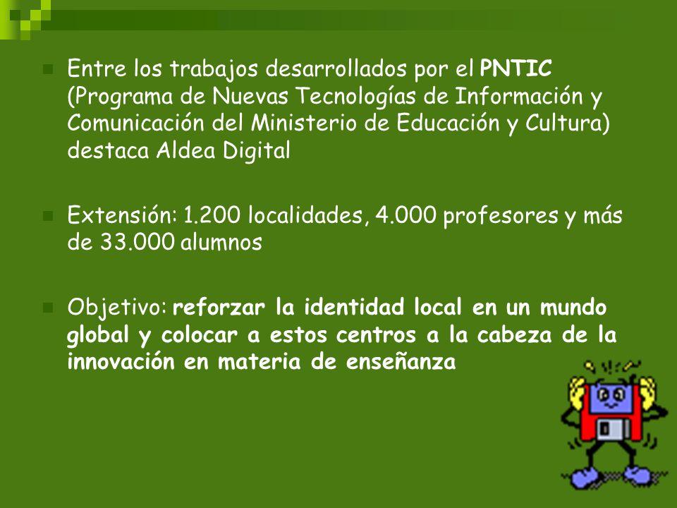 Entre los trabajos desarrollados por el PNTIC (Programa de Nuevas Tecnologías de Información y Comunicación del Ministerio de Educación y Cultura) des