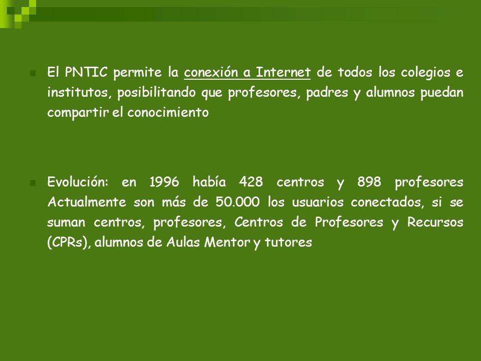 El PNTIC permite la conexión a Internet de todos los colegios e institutos, posibilitando que profesores, padres y alumnos puedan compartir el conocim