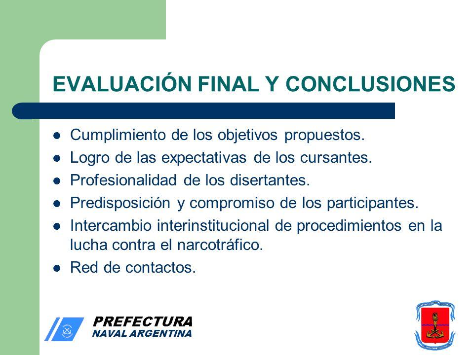 PREFECTURA NAVAL ARGENTINA EVALUACIÓN FINAL Y CONCLUSIONES Cumplimiento de los objetivos propuestos.