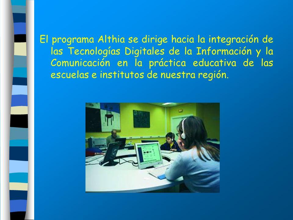 El programa Althia se dirige hacia la integración de las Tecnologías Digitales de la Información y la Comunicación en la práctica educativa de las esc