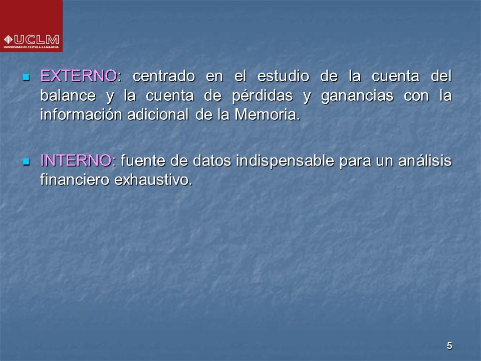 5 EXTERNO: centrado en el estudio de la cuenta del balance y la cuenta de pérdidas y ganancias con la información adicional de la Memoria. EXTERNO: ce