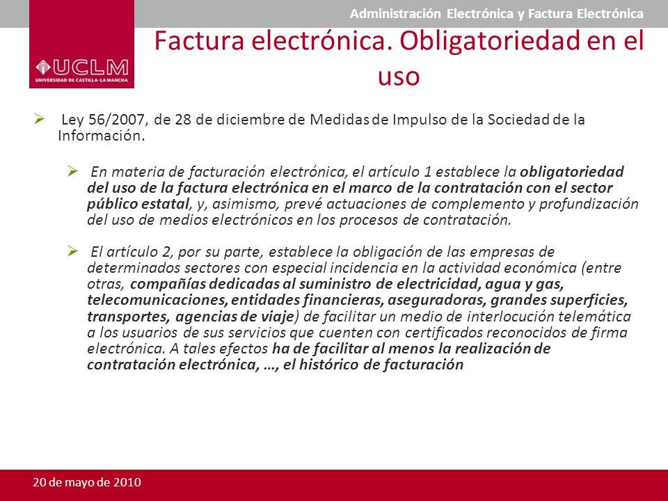 Factura electrónica. Obligatoriedad en el uso Ley 56/2007, de 28 de diciembre de Medidas de Impulso de la Sociedad de la Información. En materia de fa