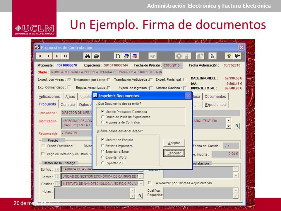 Un Ejemplo. Firma de documentos 20 de mayo de 2010 Administración Electrónica y Factura Electrónica
