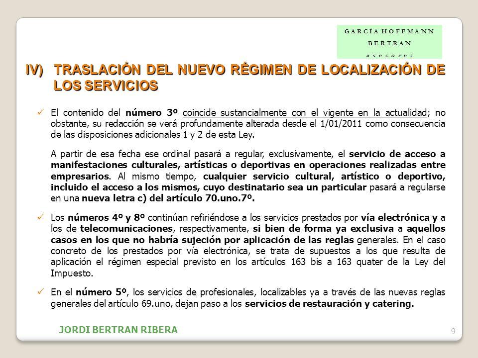 9 IV)TRASLACIÓN DEL NUEVO RÉGIMEN DE LOCALIZACIÓN DE LOS SERVICIOS El contenido del número 3º coincide sustancialmente con el vigente en la actualidad