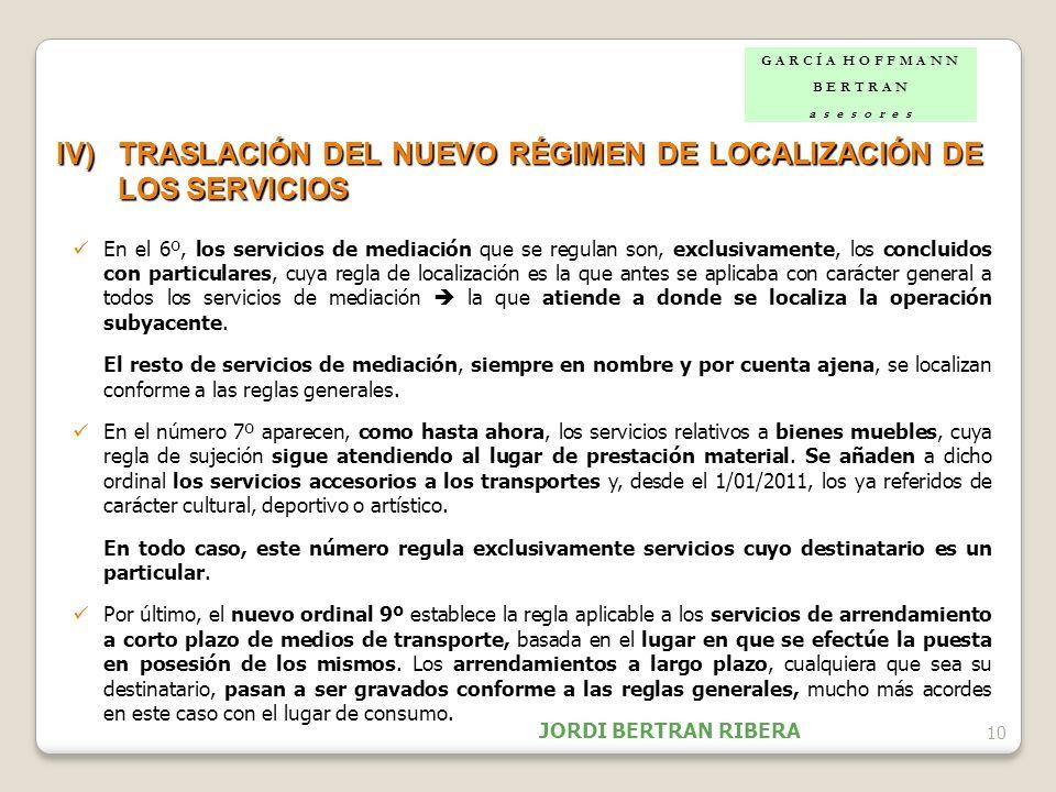 10 IV)TRASLACIÓN DEL NUEVO RÉGIMEN DE LOCALIZACIÓN DE LOS SERVICIOS En el 6º, los servicios de mediación que se regulan son, exclusivamente, los concl