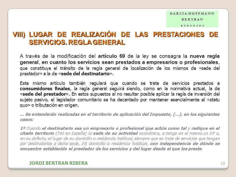 19 VIII)LUGAR DE REALIZACIÓN DE LAS PRESTACIONES DE SERVICIOS. REGLA GENERAL A través de la modificación del artículo 69 de la ley se consagra la nuev