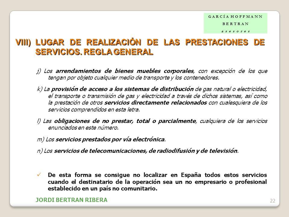 22 VIII)LUGAR DE REALIZACIÓN DE LAS PRESTACIONES DE SERVICIOS. REGLA GENERAL j) Los arrendamientos de bienes muebles corporales, con excepción de los