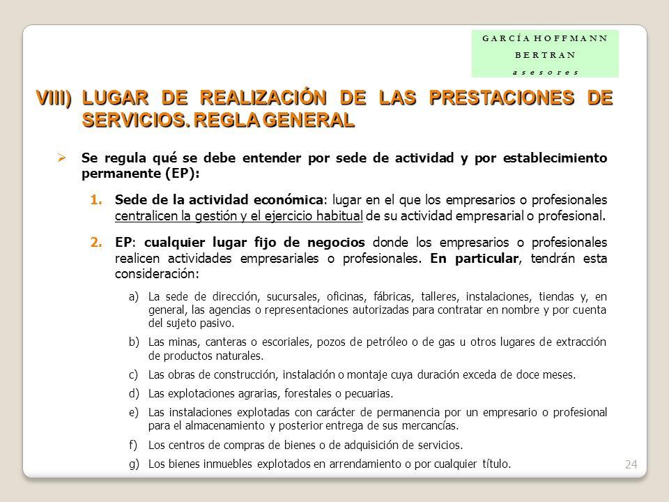 24 VIII)LUGAR DE REALIZACIÓN DE LAS PRESTACIONES DE SERVICIOS. REGLA GENERAL Se regula qué se debe entender por sede de actividad y por establecimient