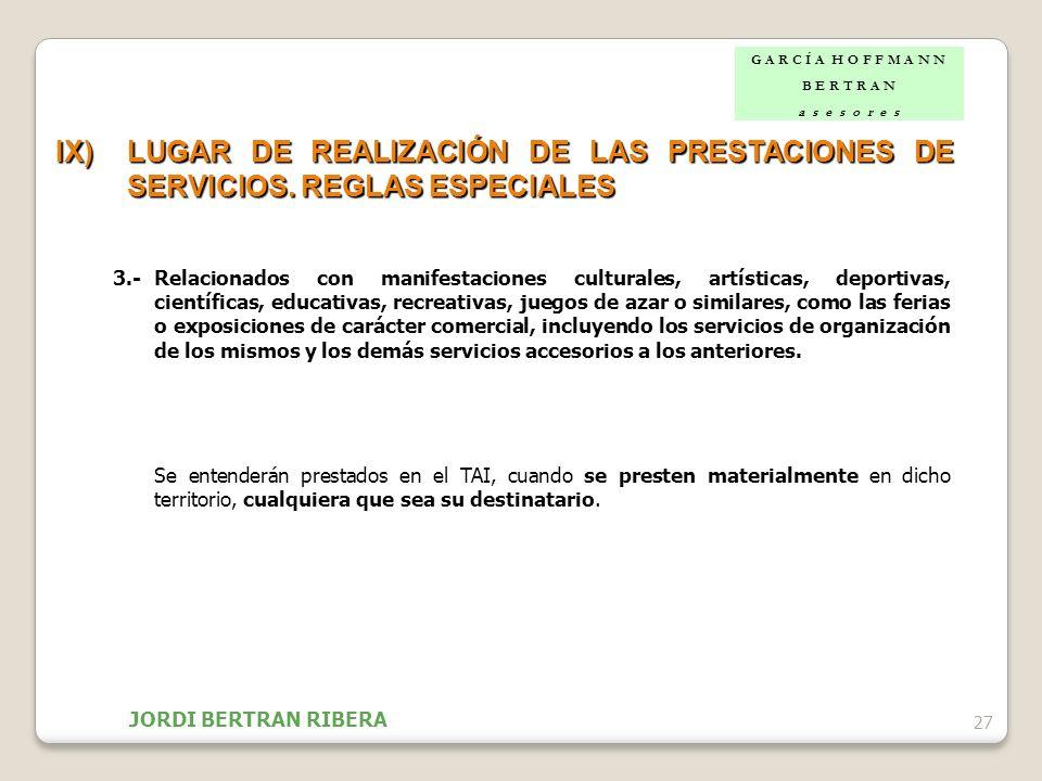 27 IX)LUGAR DE REALIZACIÓN DE LAS PRESTACIONES DE SERVICIOS. REGLAS ESPECIALES 3.-Relacionados con manifestaciones culturales, artísticas, deportivas,