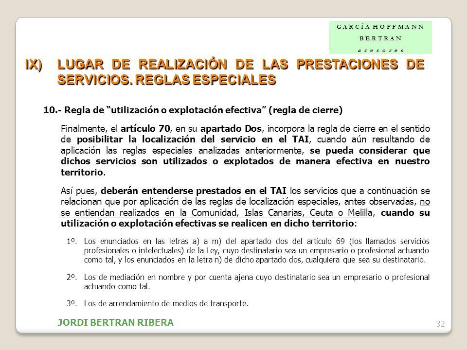32 IX)LUGAR DE REALIZACIÓN DE LAS PRESTACIONES DE SERVICIOS. REGLAS ESPECIALES 10.- Regla de utilización o explotación efectiva (regla de cierre) Fina