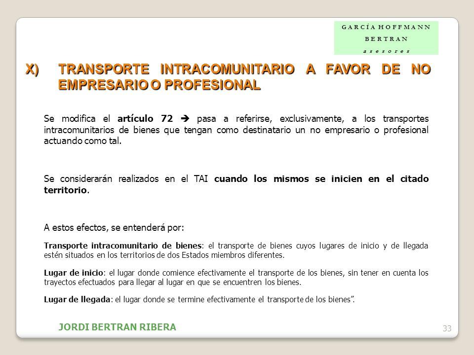 33 X)TRANSPORTE INTRACOMUNITARIO A FAVOR DE NO EMPRESARIO O PROFESIONAL Se modifica el artículo 72 pasa a referirse, exclusivamente, a los transportes