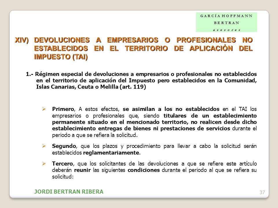 37 XIV)DEVOLUCIONES A EMPRESARIOS O PROFESIONALES NO ESTABLECIDOS EN EL TERRITORIO DE APLICACIÓN DEL IMPUESTO (TAI) 1.- Régimen especial de devolucion