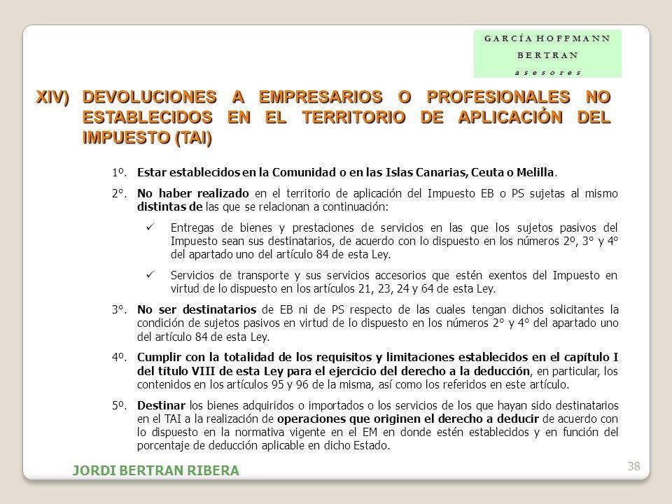 38 XIV)DEVOLUCIONES A EMPRESARIOS O PROFESIONALES NO ESTABLECIDOS EN EL TERRITORIO DE APLICACIÓN DEL IMPUESTO (TAI) 1º. Estar establecidos en la Comun