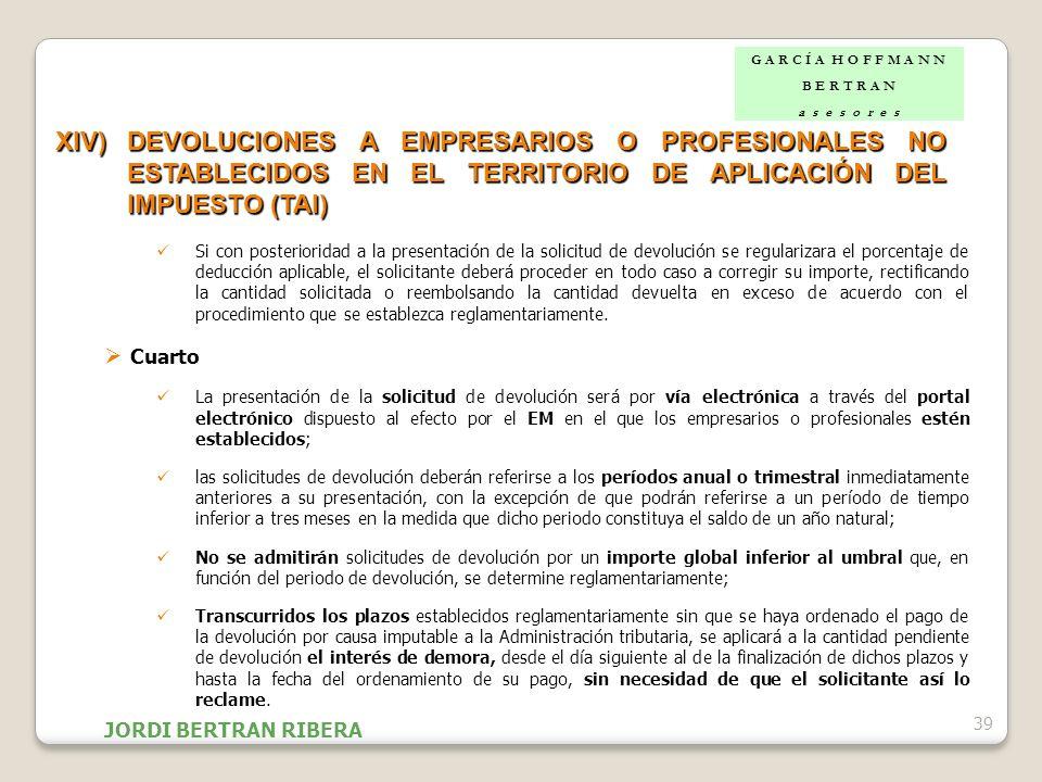 39 XIV)DEVOLUCIONES A EMPRESARIOS O PROFESIONALES NO ESTABLECIDOS EN EL TERRITORIO DE APLICACIÓN DEL IMPUESTO (TAI) Si con posterioridad a la presenta