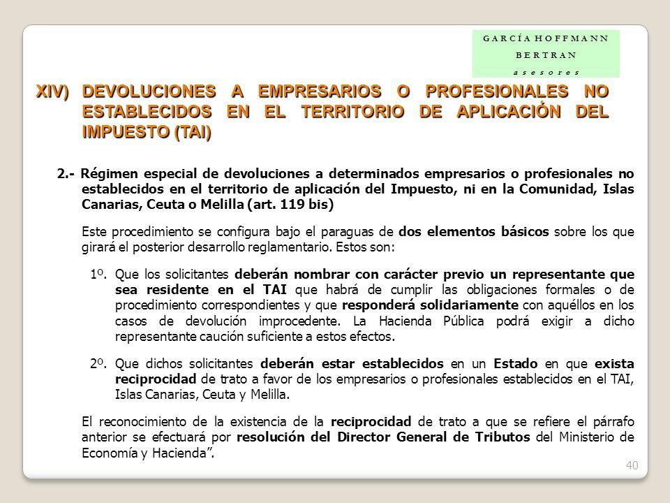 40 XIV)DEVOLUCIONES A EMPRESARIOS O PROFESIONALES NO ESTABLECIDOS EN EL TERRITORIO DE APLICACIÓN DEL IMPUESTO (TAI) 2.- Régimen especial de devolucion