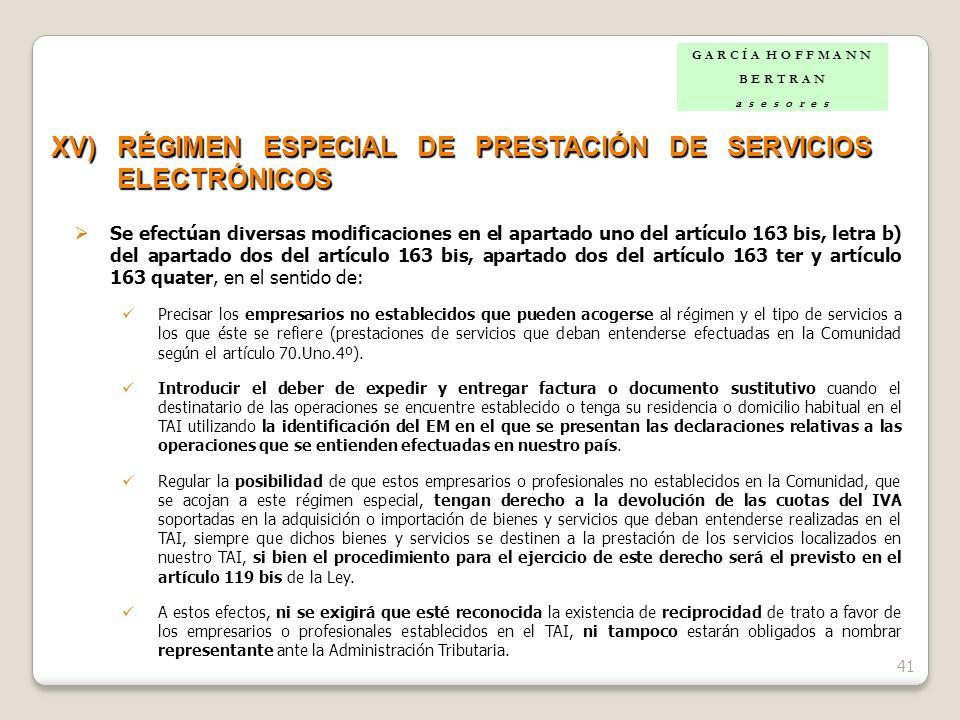 41 XV)RÉGIMEN ESPECIAL DE PRESTACIÓN DE SERVICIOS ELECTRÓNICOS Se efectúan diversas modificaciones en el apartado uno del artículo 163 bis, letra b) d