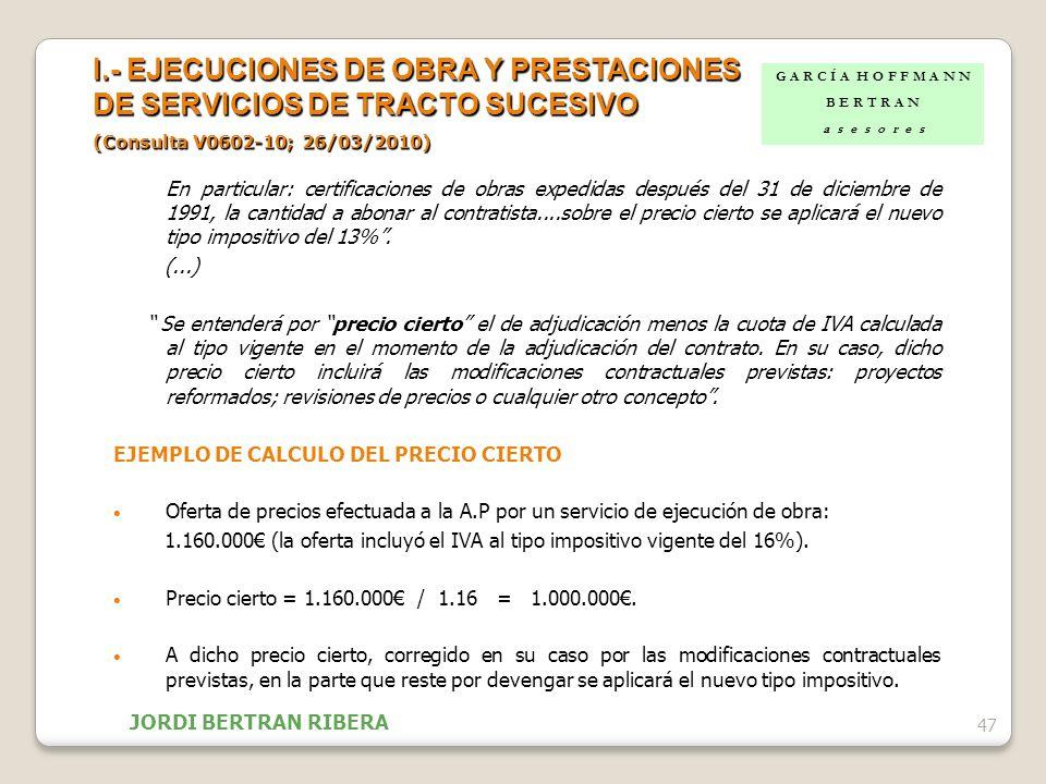 En particular: certificaciones de obras expedidas después del 31 de diciembre de 1991, la cantidad a abonar al contratista....sobre el precio cierto s