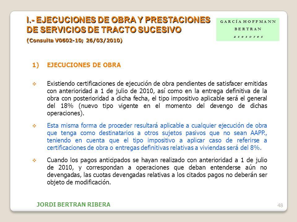 1)EJECUCIONES DE OBRA Existiendo certificaciones de ejecución de obra pendientes de satisfacer emitidas con anterioridad a 1 de julio de 2010, así com