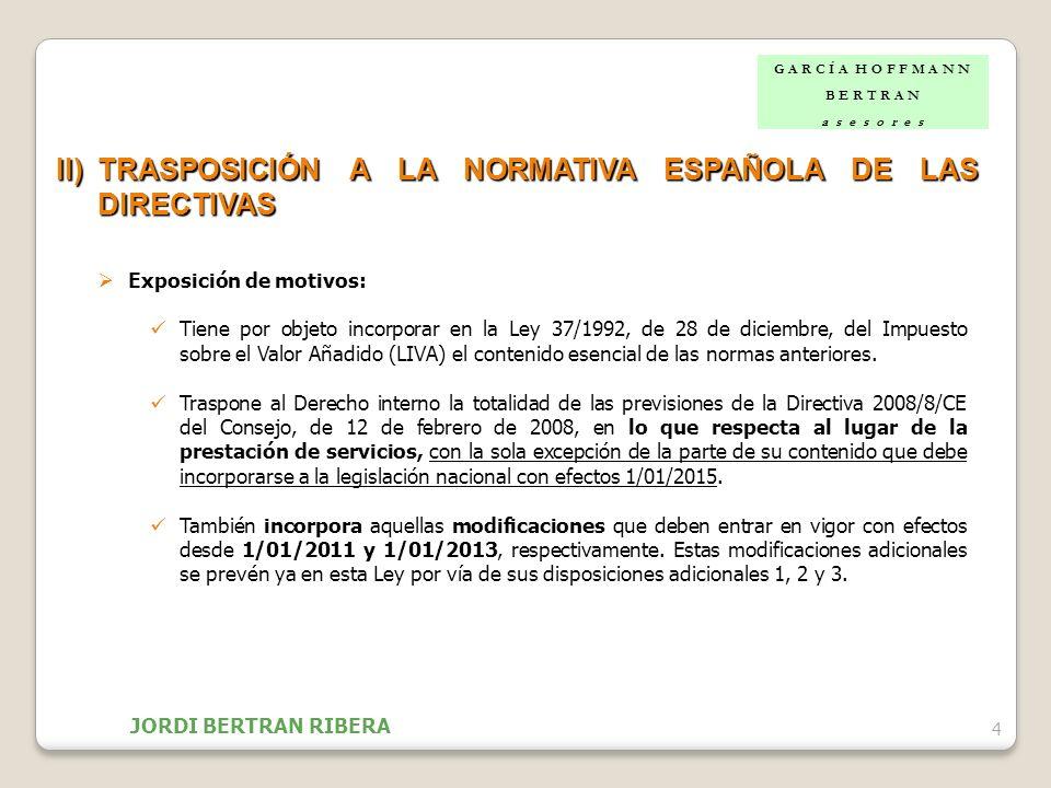 4 II)TRASPOSICIÓN A LA NORMATIVA ESPAÑOLA DE LAS DIRECTIVAS Exposición de motivos: Tiene por objeto incorporar en la Ley 37/1992, de 28 de diciembre,