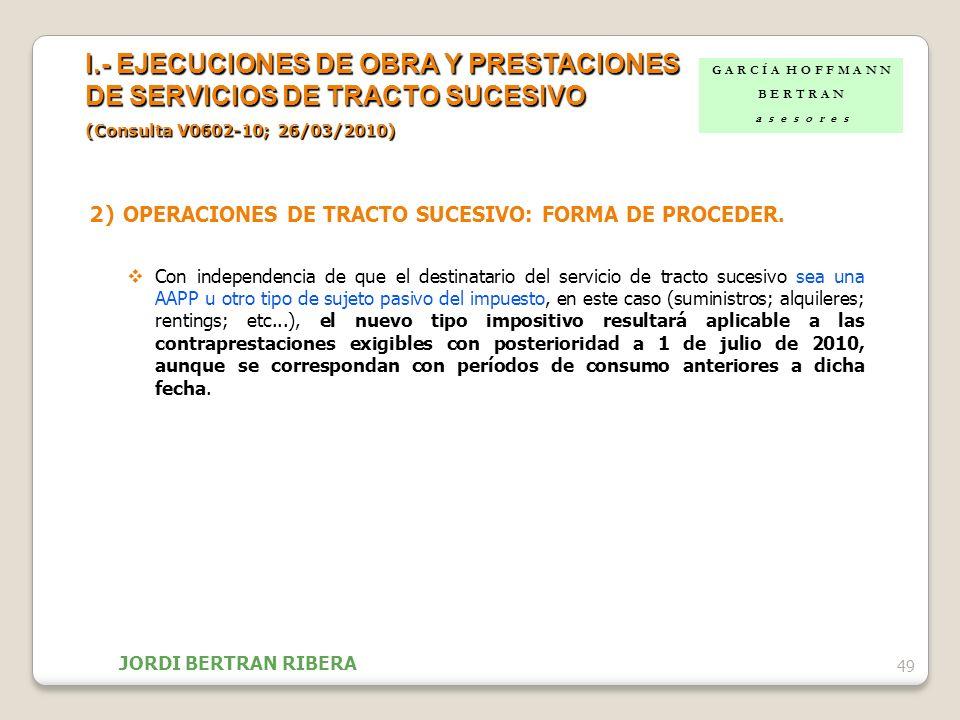 2) OPERACIONES DE TRACTO SUCESIVO: FORMA DE PROCEDER. Con independencia de que el destinatario del servicio de tracto sucesivo sea una AAPP u otro tip