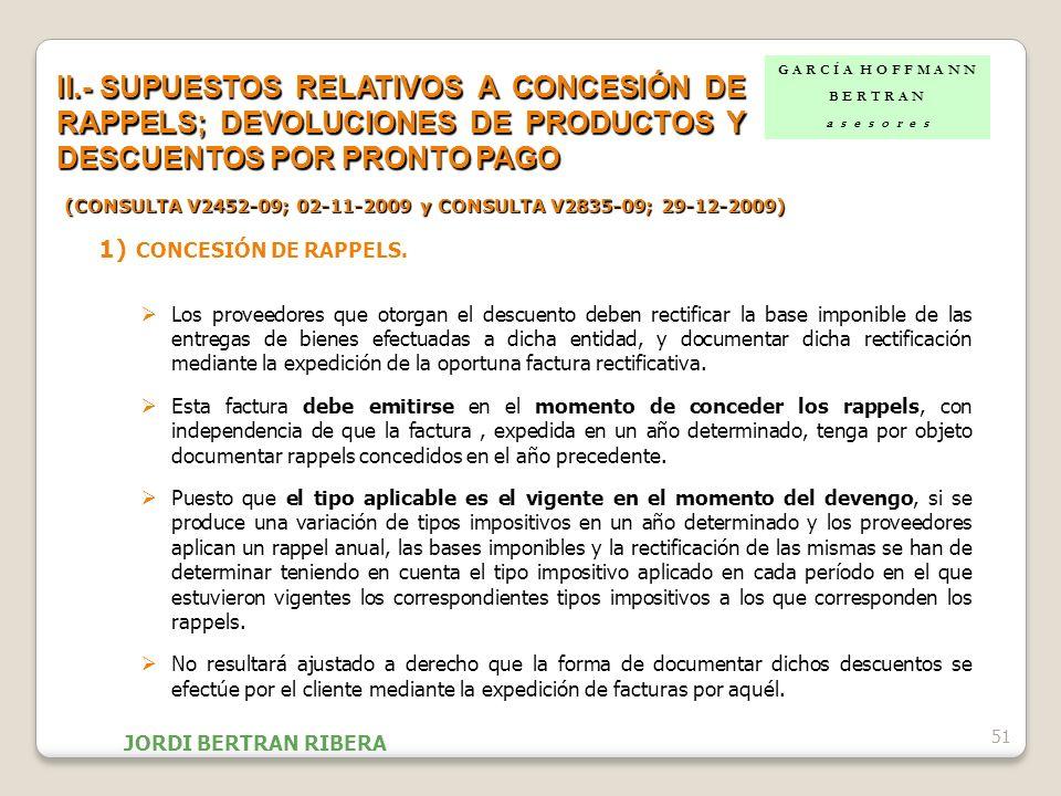 1) CONCESIÓN DE RAPPELS. Los proveedores que otorgan el descuento deben rectificar la base imponible de las entregas de bienes efectuadas a dicha enti