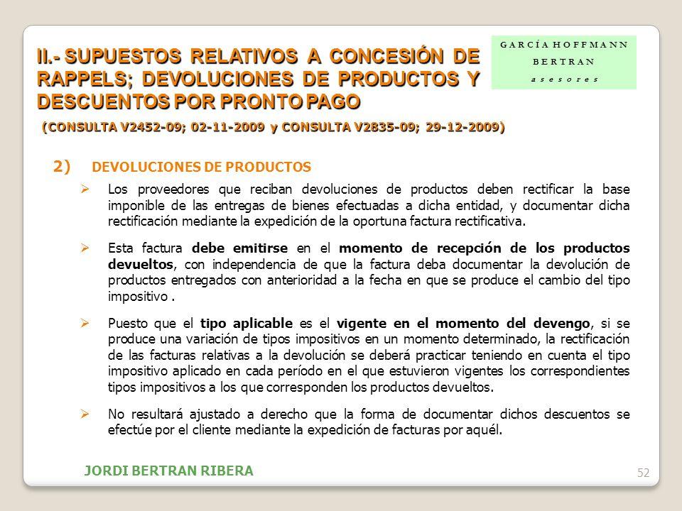 2) DEVOLUCIONES DE PRODUCTOS Los proveedores que reciban devoluciones de productos deben rectificar la base imponible de las entregas de bienes efectu