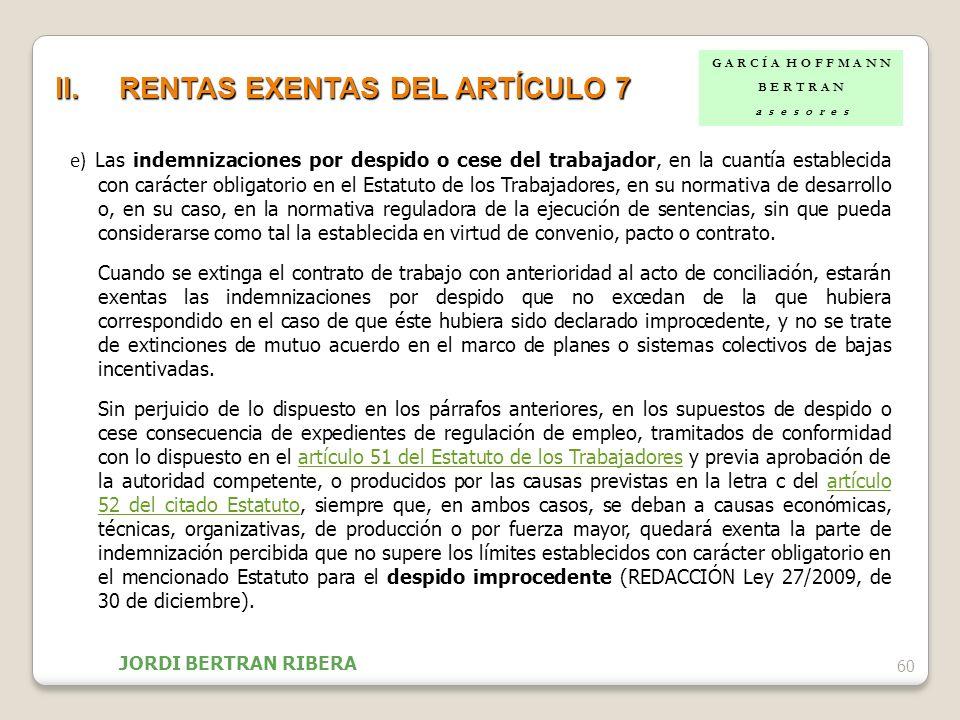 e) Las indemnizaciones por despido o cese del trabajador, en la cuantía establecida con carácter obligatorio en el Estatuto de los Trabajadores, en su