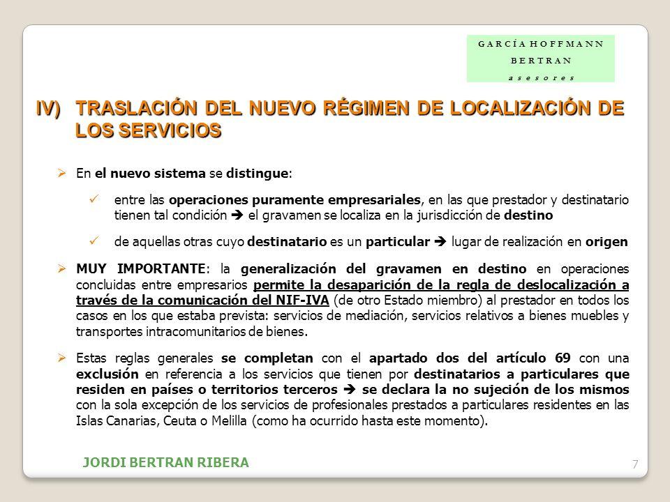 7 IV)TRASLACIÓN DEL NUEVO RÉGIMEN DE LOCALIZACIÓN DE LOS SERVICIOS En el nuevo sistema se distingue: entre las operaciones puramente empresariales, en