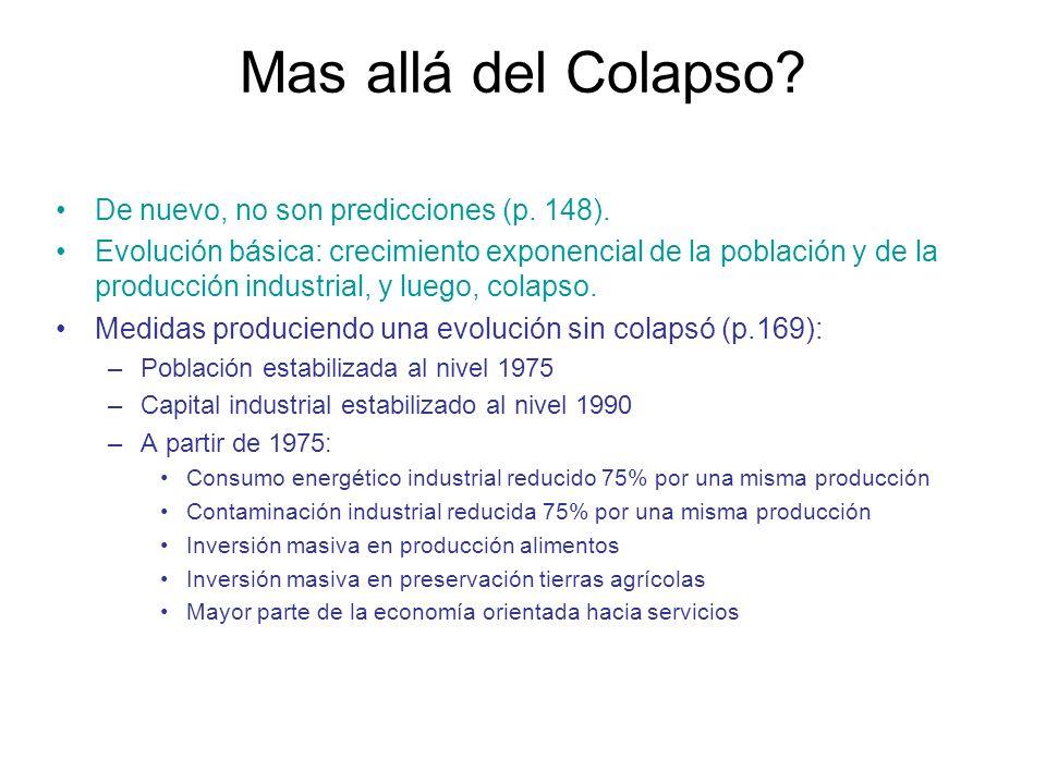 De nuevo, no son predicciones (p. 148). Evolución básica: crecimiento exponencial de la población y de la producción industrial, y luego, colapso. Med