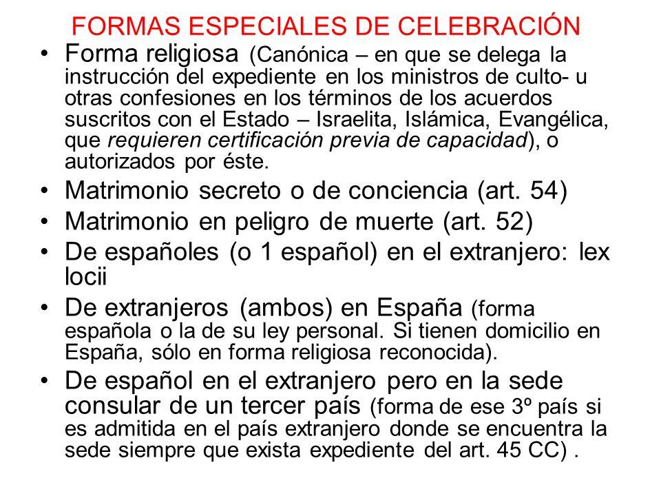 FORMAS ESPECIALES DE CELEBRACIÓN Forma religiosa (Canónica – en que se delega la instrucción del expediente en los ministros de culto- u otras confesi
