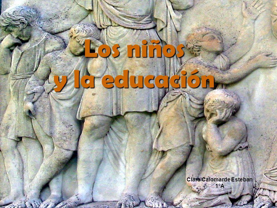 Los niños y la educación Clara Calomarde Esteban 1ºA