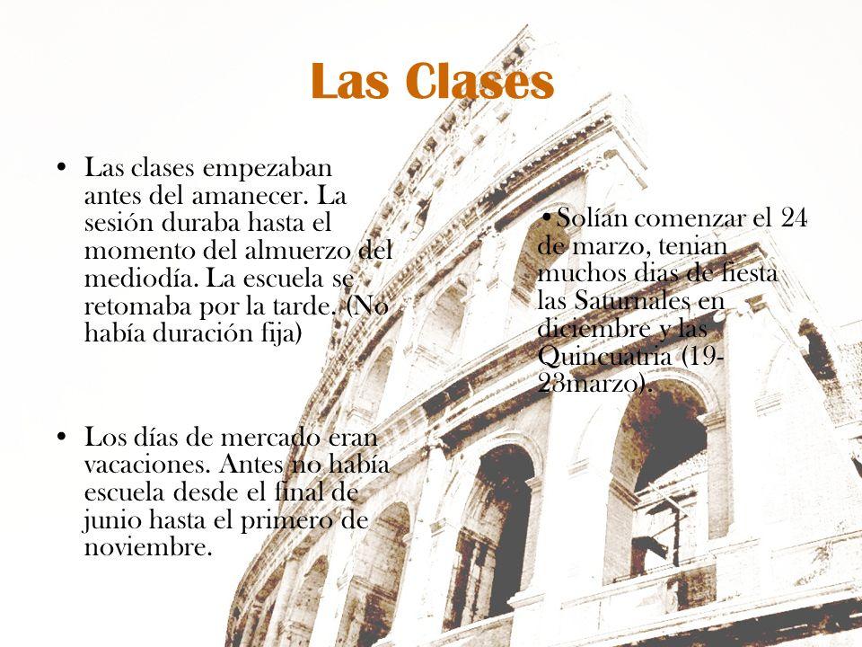 Las Clases Las clases empezaban antes del amanecer. La sesión duraba hasta el momento del almuerzo del mediodía. La escuela se retomaba por la tarde.