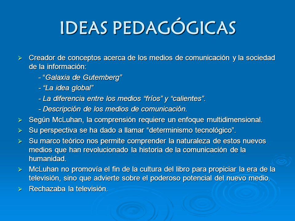 IDEAS PEDAGÓGICAS Creador de conceptos acerca de los medios de comunicación y la sociedad de la información: Creador de conceptos acerca de los medios