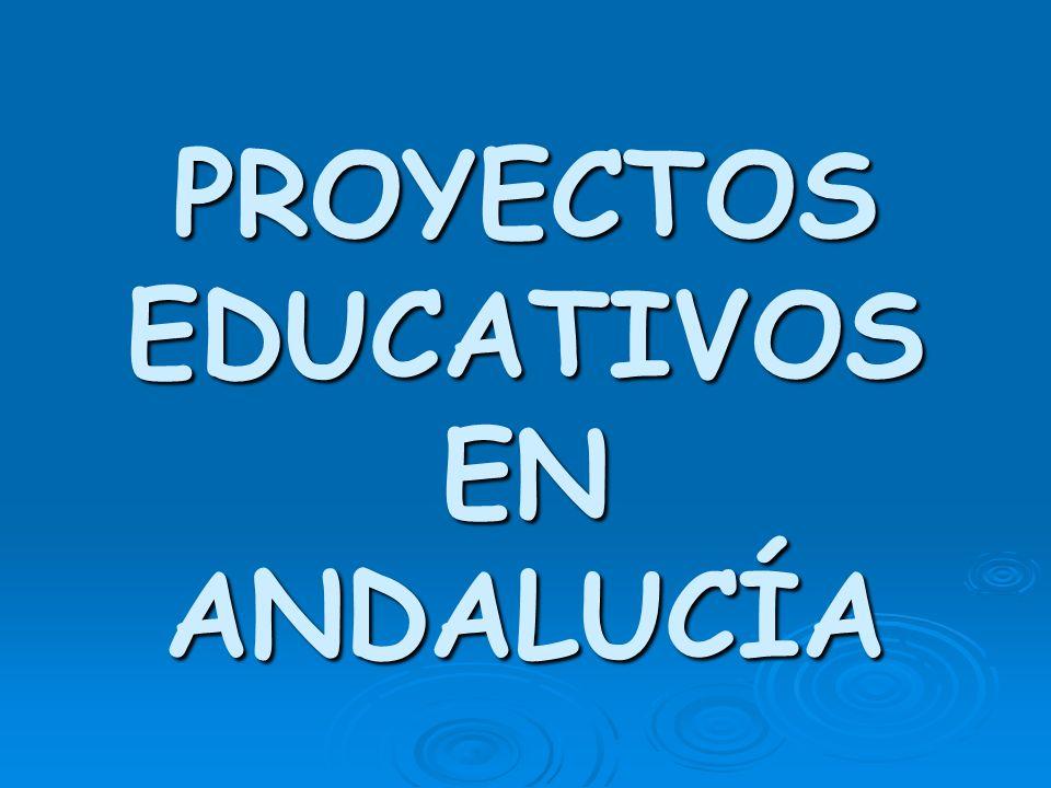 PROYECTOS EDUCATIVOS EN ANDALUCÍA