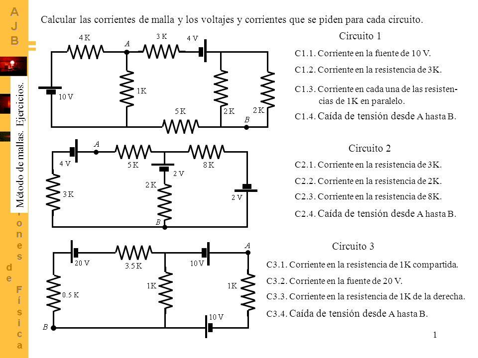 1 C1.1. Corriente en la fuente de 10 V. C1.2. Corriente en la resistencia de 3K. C1.3. Corriente en cada una de las resisten- cias de 1K en paralelo.