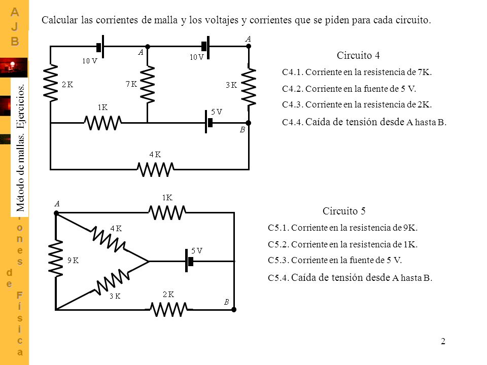 2 C4.1. Corriente en la resistencia de 7K. C4.2. Corriente en la fuente de 5 V. C4.3. Corriente en la resistencia de 2K. Circuito 4 C4.4. Caída de ten