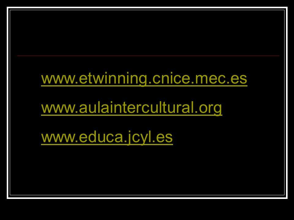 www.etwinning.cnice.mec.es www.aulaintercultural.org www.educa.jcyl.es