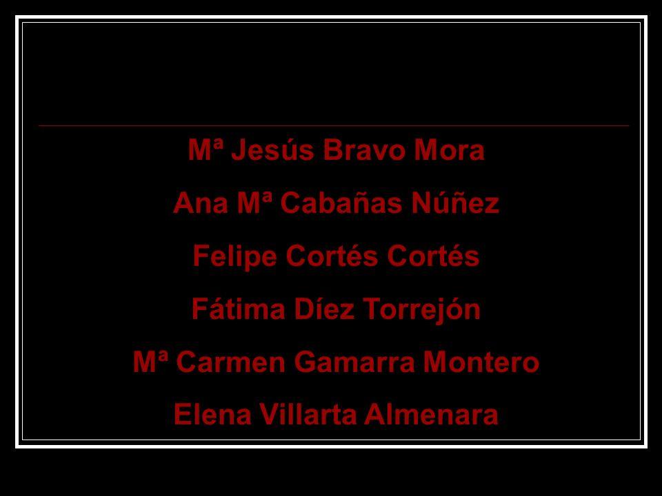 Mª Jesús Bravo Mora Ana Mª Cabañas Núñez Felipe Cortés Cortés Fátima Díez Torrejón Mª Carmen Gamarra Montero Elena Villarta Almenara