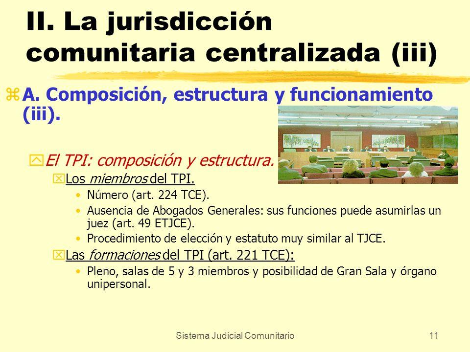 Sistema Judicial Comunitario11 II. La jurisdicción comunitaria centralizada (iii) zA. Composición, estructura y funcionamiento (iii). yEl TPI: composi