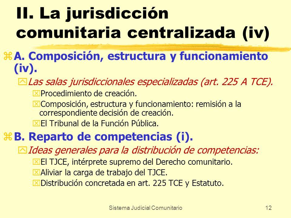 Sistema Judicial Comunitario12 II. La jurisdicción comunitaria centralizada (iv) zA. Composición, estructura y funcionamiento (iv). yLas salas jurisdi