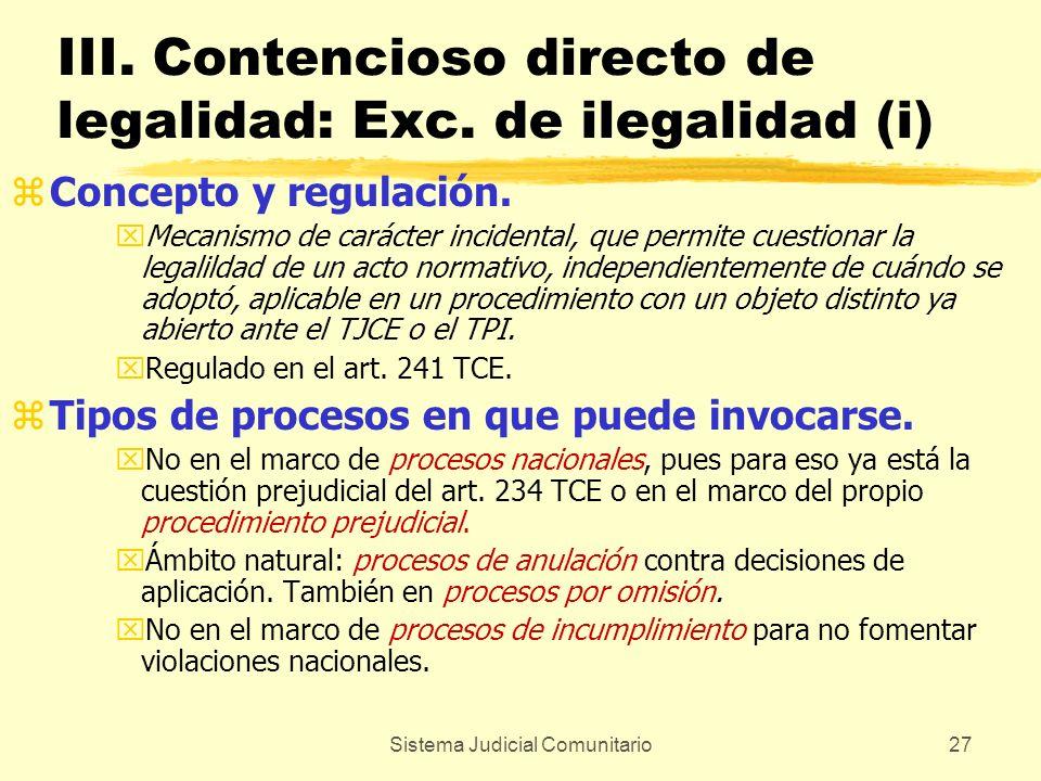 Sistema Judicial Comunitario27 III. Contencioso directo de legalidad: Exc. de ilegalidad (i) zConcepto y regulación. xMecanismo de carácter incidental
