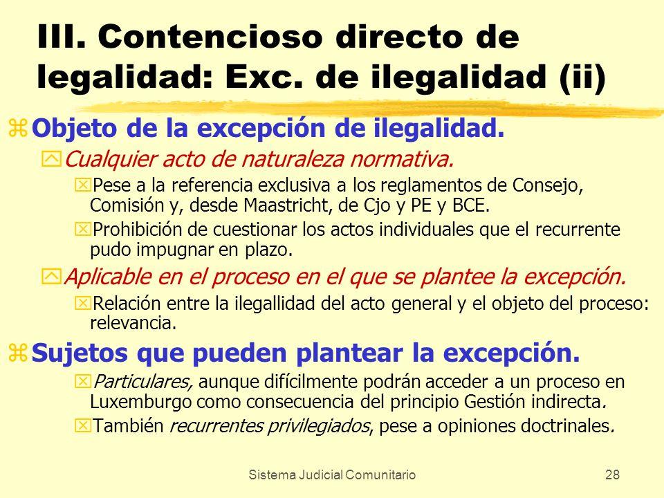 Sistema Judicial Comunitario28 III. Contencioso directo de legalidad: Exc. de ilegalidad (ii) zObjeto de la excepción de ilegalidad. yCualquier acto d