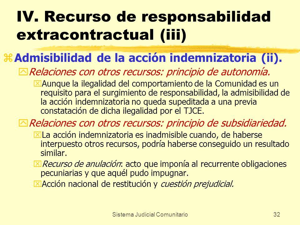 Sistema Judicial Comunitario32 IV. Recurso de responsabilidad extracontractual (iii) zAdmisibilidad de la acción indemnizatoria (ii). yRelaciones con