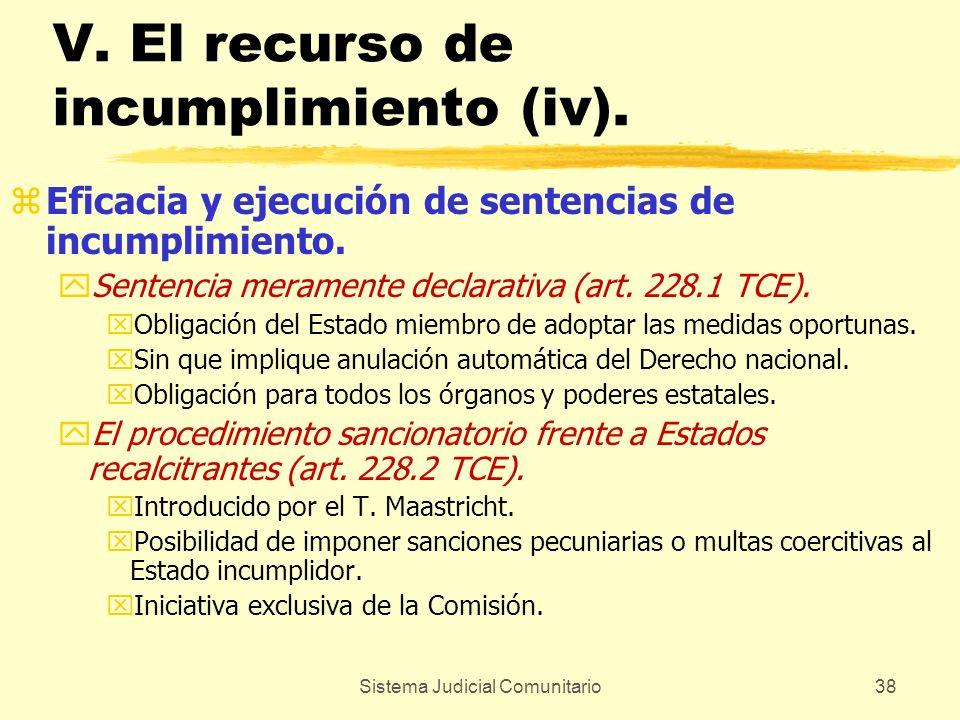 Sistema Judicial Comunitario38 V. El recurso de incumplimiento (iv). zEficacia y ejecución de sentencias de incumplimiento. ySentencia meramente decla